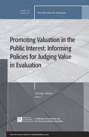 Promoting Value in the Public Interest  Informing Policies for Judging Value in Evaluation
