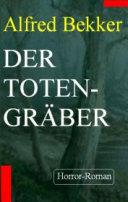 Alfred Bekker Horror-Roman - Der Totengräber