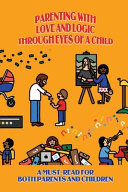 Parenting With Love And Logic Through Eyes Of A Child Book