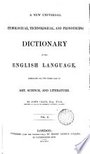 A new universal etymological technological, and pronouncing dictionary of the English language