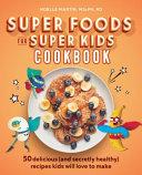Super Foods for Super Kids Cookbook Book PDF
