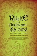 Rilke and Andreas-Salomé: A Love Story in Letters