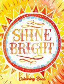 Shine Bright Colouring Book