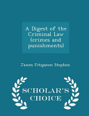 A Digest Of The Criminal Law Crimes And Punishments Scholar S Choice Edition