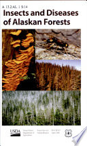 Insects and Diseases of Alaskan Forests