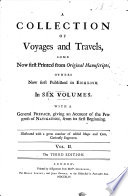 A Collection of Voyages and Travels  Some Now First Printed from Original Manuscripts  Others Now First Published in English  Voyages and travels into Brasil and the East Indies