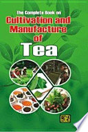 The Complete Book on Cultivation and Manufacture of Tea  2nd Revised Edition  Book