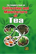 The Complete Book on Cultivation and Manufacture of Tea (2nd Revised Edition)