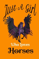 Just a Girl Who Loves Horses   Horses Notebook for Women Dark Orange