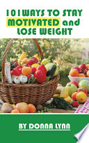 101Ways To Stay Motivated and Lose Weight