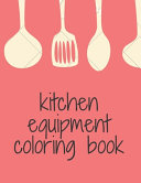 Kitchen Equipment Coloring Book