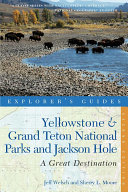 Explorer s Guide Yellowstone   Grand Teton National Parks and Jackson Hole  A Great Destination  Second Edition