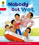 Oxford Reading Tree: Stage 4: More Stories A: Nobody Got Wet