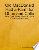 Old MacDonald Had a Farm for Oboe and Cello   Pure Duet Sheet Music By Lars Christian Lundholm