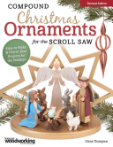 Compound Christmas Ornaments for the Scroll Saw  Revised Edition
