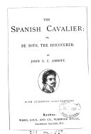 The Spanish Cavalier Or De Soto the Discoverer