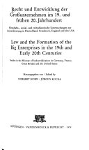 Law and the formation of the big enterprises in the 19th and early 20th centuries