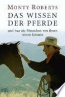 Das Wissen der Pferde  : und was wir Menschen von ihnen lernen können