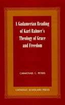 A Gadamerian Reading Of Karl Rahner S Theology Of Grace And Freedom