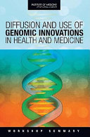 Diffusion and Use of Genomic Innovations in Health and Medicine