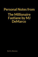 Personal Notes from the Millionaire Fastlane by Mj DeMarco