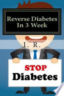 Reverse Diabetes in 3 Week