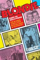 Blonde Goes to Hollywood  The Blondie Comic Strip in Films  Radio   Television