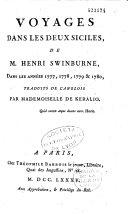 Voyage de Henri Swinburne dans les Deux Siciles, en 1777, 1778, 1779 et 1780, traduit de l'anglois par un voyageur françois [Benjamin de Laborde].
