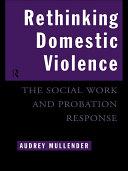 Rethinking Domestic Violence