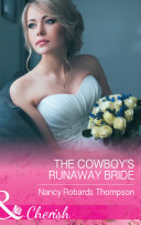 The Cowboy s Runaway Bride  Mills   Boon Cherish   Celebration  TX  Book 1