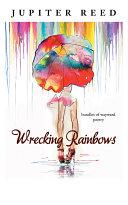 Wrecking Rainbows