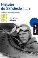 Initial - Histoire du XXe siècle tome 1 : La fin du monde européen (1900-1945) Pdf/ePub eBook