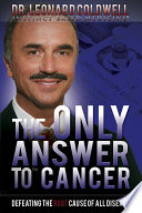 """The Only Answer to Cancer"" by Dr. Leonard Coldwell"