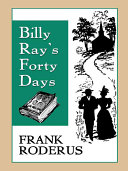 Billy Ray s Forty Days
