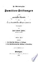Die Wuerttembergischen Familien-Stiftungen: Bd. 1.-6. Heft. Stiftung I-XXIV