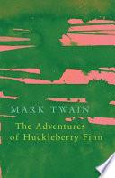 The Adventures of Huckleberry Finn  Legend Classics