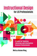 link to Instructional design for LIS professionals : a guide for teaching librarians and information science professionals in the TCC library catalog
