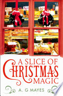 A Slice of Christmas Magic  The Magic Pie Shop  Book 2
