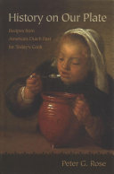 History on our plate: recipes from America's Dutch past for today's cook