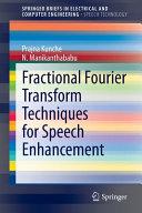 Fractional Fourier Transform Techniques for Speech Enhancement