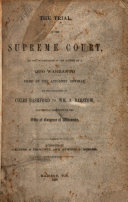 The Trial in the Supreme Court  of the Information in the Nature of a Quo Warranto Filed by the Attorney General on the Relation of Coles Bashford Vs  Wm  A  Barstow  Contesting the Right to the Office of Governor of Wisconsin