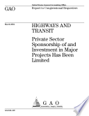 Highways And Transit Private Sector Sponsorship Of And Investment In Major Projects Has Been Limited  Book PDF