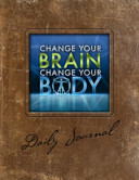 Change Your Brain  Change Your Body Daily Journal