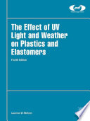 The Effect of UV Light and Weather on Plastics and Elastomers Book
