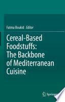 Cereal-Based Foodstuffs: The Backbone of Mediterranean Cuisine