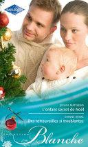 L'enfant secret de Noël - Des retrouvailles si troublantes