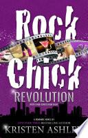 """Rock Chick Revolution"" by Kristen Ashley"