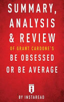 Summary Analysis Review Of Grant Cardones Be Obsessed Or Be Average