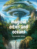 Magical Cities and Oceans Coloring Book Book PDF