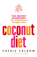 The Coconut Diet  The Secret Ingredient for Effortless Weight Loss